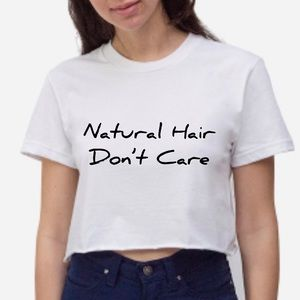 Tops - NEW Oversized Natural Hair Don't Care Crop top